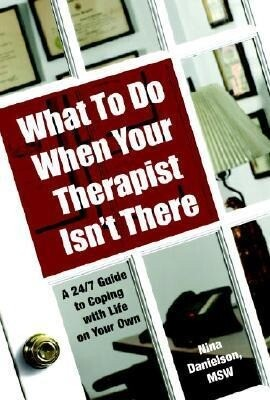 What to Do When Your Therapist Isn't There: A 24/7 Guide to Coping with Life on Your Own als Taschenbuch