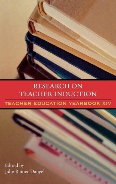 Research on Teacher Induction: Teacher Education Yearbook XIV als Buch