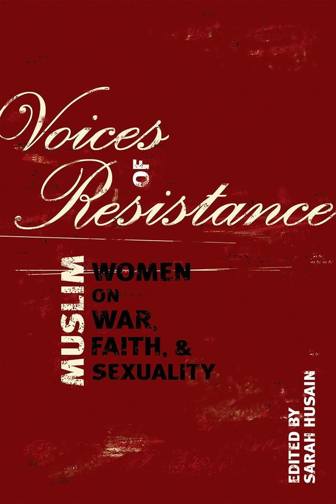 Voices of Resistance: Muslim Women on War, Faith & Sexuality als Taschenbuch