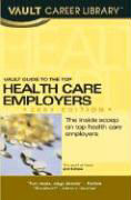 Vault Guide to the Top Health Care Employers, 2007 Edition als Taschenbuch