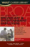 Vault Guide to the Top Broadcast & Entertainment Employers, 2007 Edition als Taschenbuch