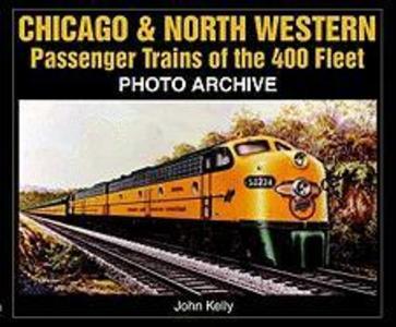 Chicago and North Western Passenger Trains of the 400 Fleet als Taschenbuch