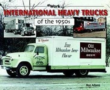 International Heavy Trucks of the 1950s als Taschenbuch