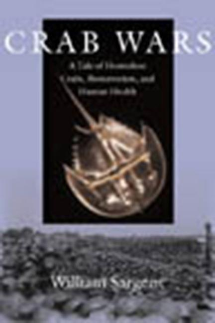 Crab Wars: A Tale of Horseshoe Crabs, Bioterrorism, and Human Health als Taschenbuch