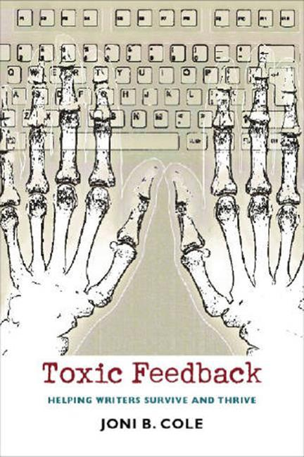 Toxic Feedback: Helping Writers Survive and Thrive als Taschenbuch