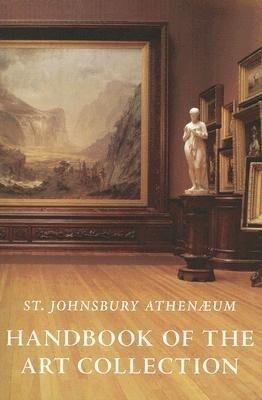 St. Johnsbury Athenaeum: Handbook of the Art Collection als Buch