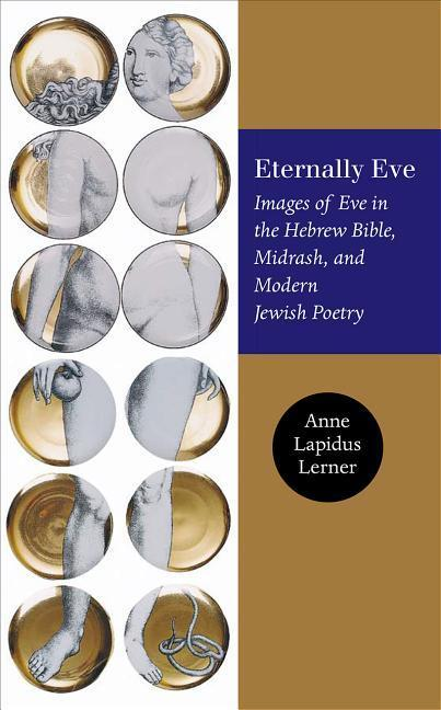 Eternally Eve: Images of Eve in the Hebrew Bible, Midrash, and Modern Jewish Poetry als Taschenbuch