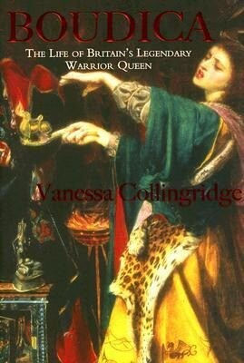 Boudica: The Life of Britain's Legendary Warrior Queen als Buch