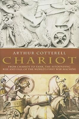 Chariot: From Chariot to Tank, the Astounding Rise of the World's First War Machine als Taschenbuch