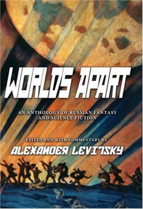 Worlds Apart: An Anthology of Russian Science Fiction and Fantasy als Buch