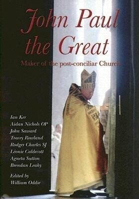 John Paul the Great: Maker of the Post-Conciliar Church als Buch