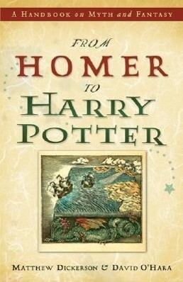 From Homer to Harry Potter: A Handbook on Myth and Fantasy als Taschenbuch
