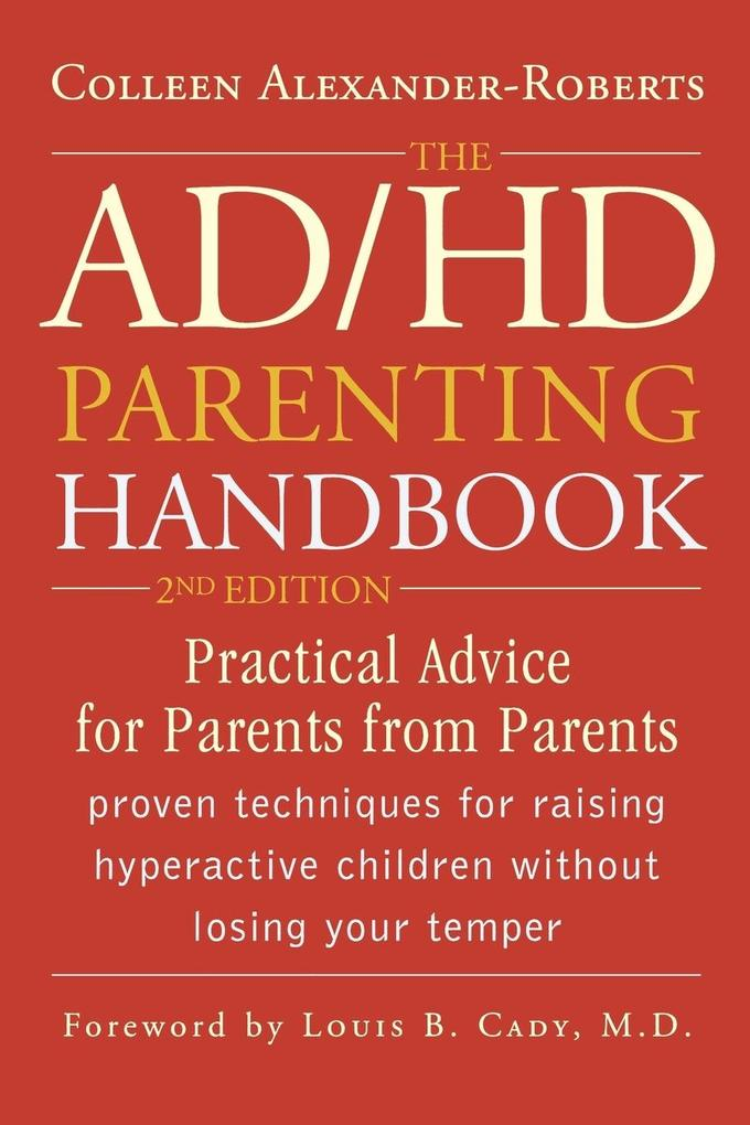 The AD/HD Parenting Handbook: Practical Advice for Parents from Parents als Taschenbuch