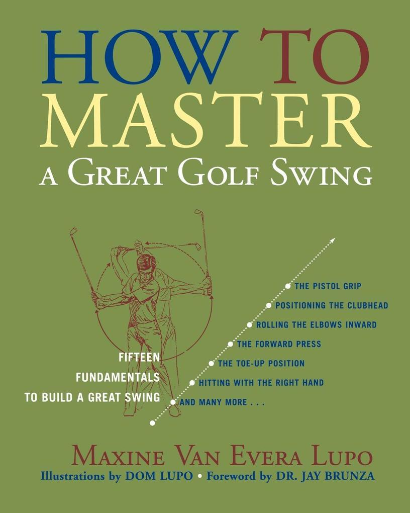 How to Master a Great Golf Swing als Buch