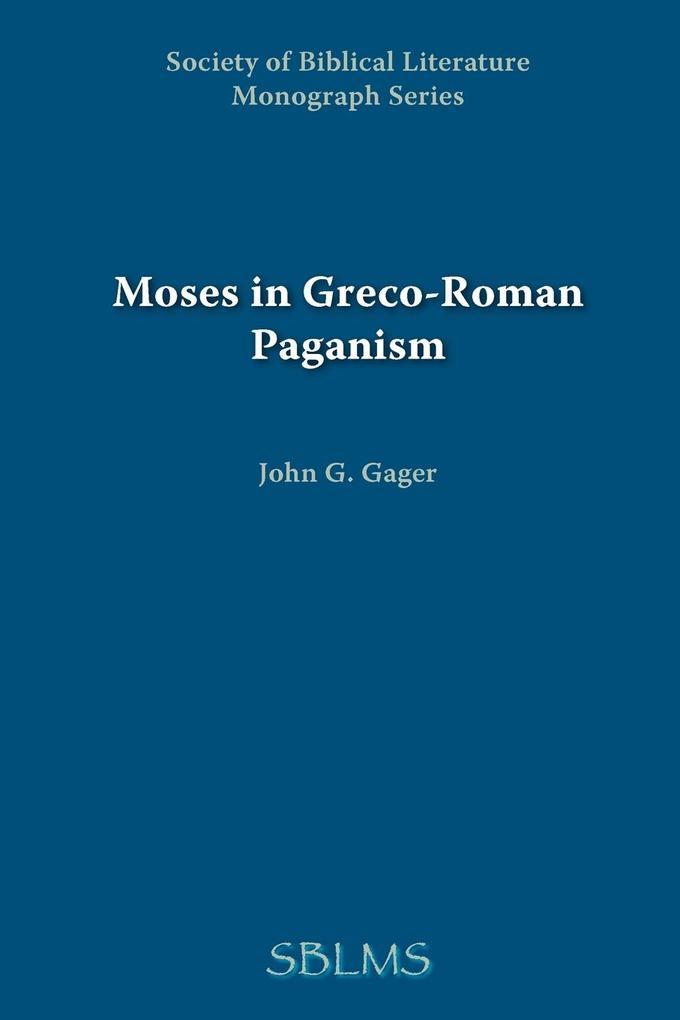 Moses in Greco-Roman Paganism als Taschenbuch