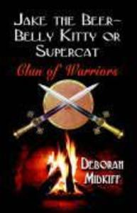 Jake the Beer-Belly Kitty or Supercat: Clan of Warriors als Taschenbuch