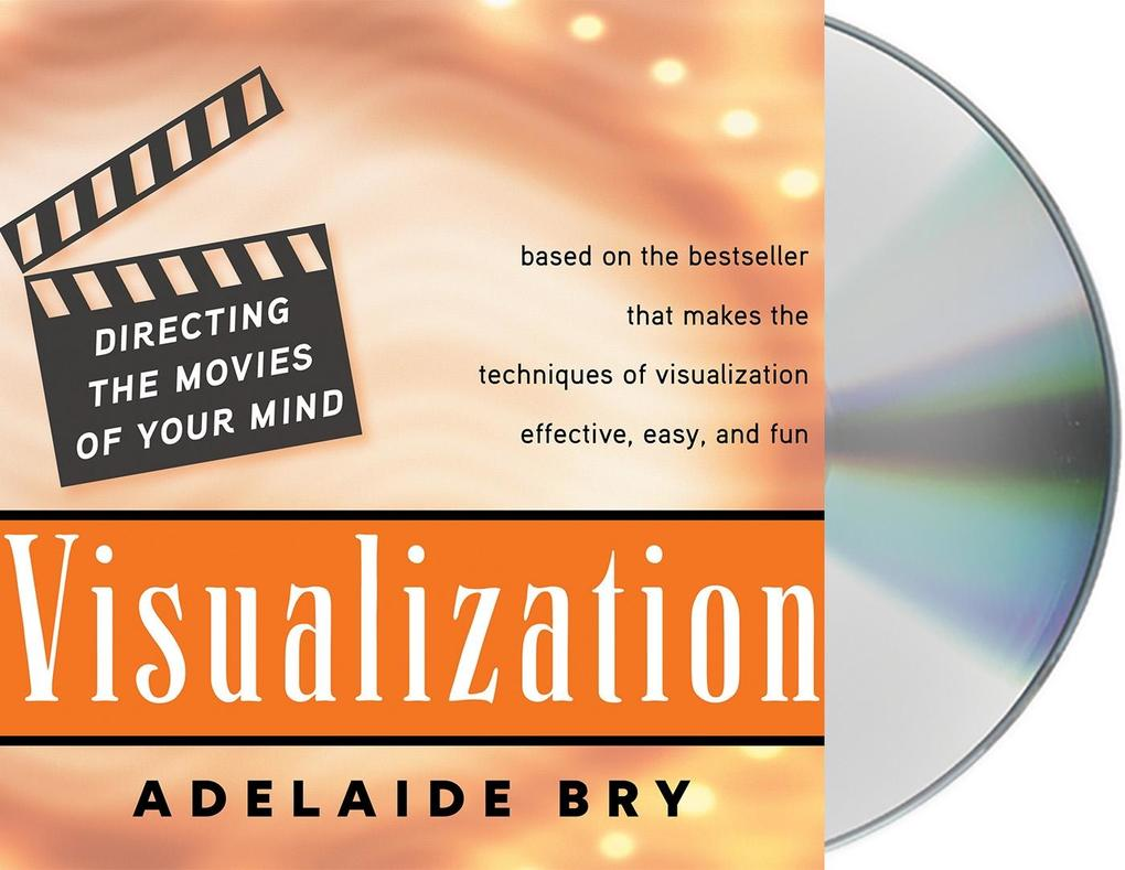 Visualization: Directing the Movies of Your Mind als Hörbuch