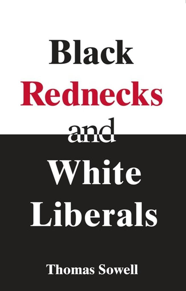 Black Rednecks & White Liberals: Hope, Mercy, Justice and Autonomy in the American Health Care System als Taschenbuch
