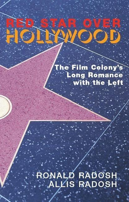 Red Star Over Hollywood: The Film Colony's Long Romance with the Left als Taschenbuch