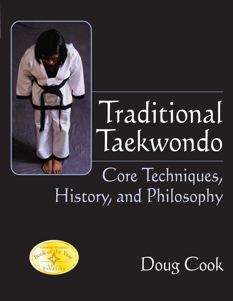 Traditional Taekwondo: Core Techniques, History and Philosophy als Taschenbuch