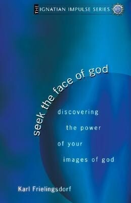 Seek the Face of God: Discovering the Power of Your Images of God als Taschenbuch