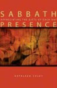 Sabbath Presence: Appreciating the Gifts of Each Day als Taschenbuch