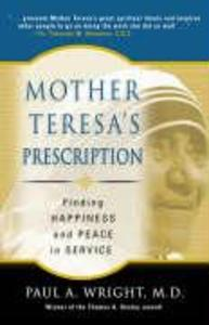 Mother Teresa's Prescription: Finding Happiness and Peace in Service als Buch
