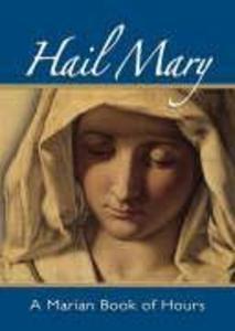 Hail Mary: A Marian Book of Hours als Taschenbuch