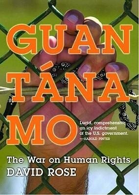 Guantanamo: The War on Human Rights als Buch