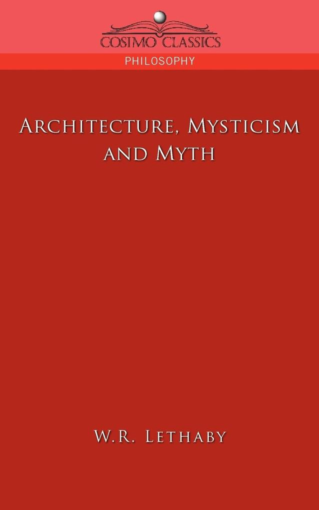 Architecture, Mysticism and Myth als Buch