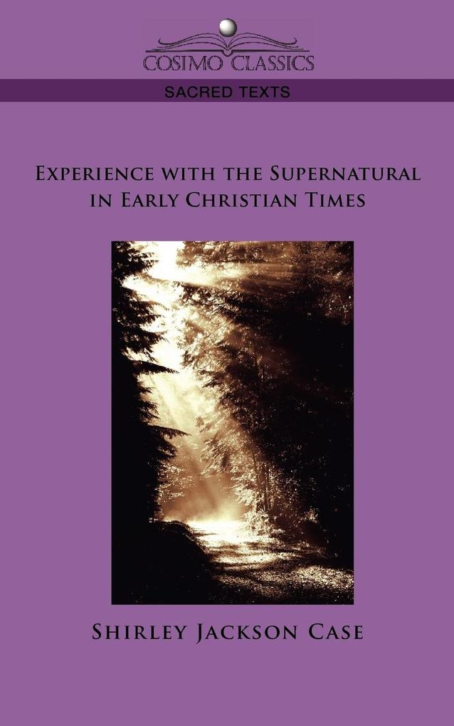 Experience with the Supernatural in Early Christian Times als Taschenbuch