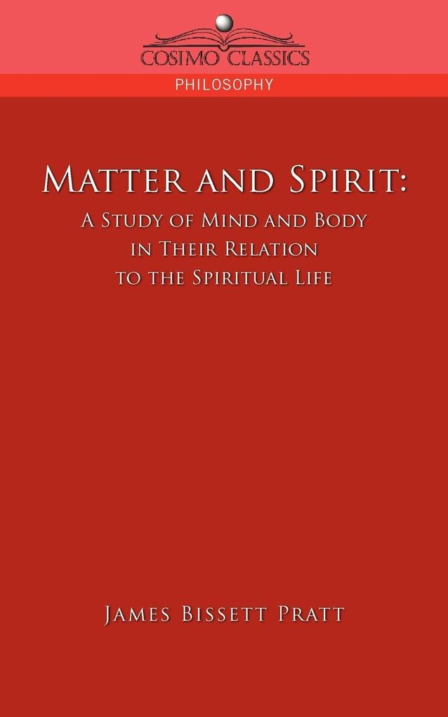 Matter and Spirit: A Study of Mind and Body in Their Relation to the Spiritual Life als Taschenbuch