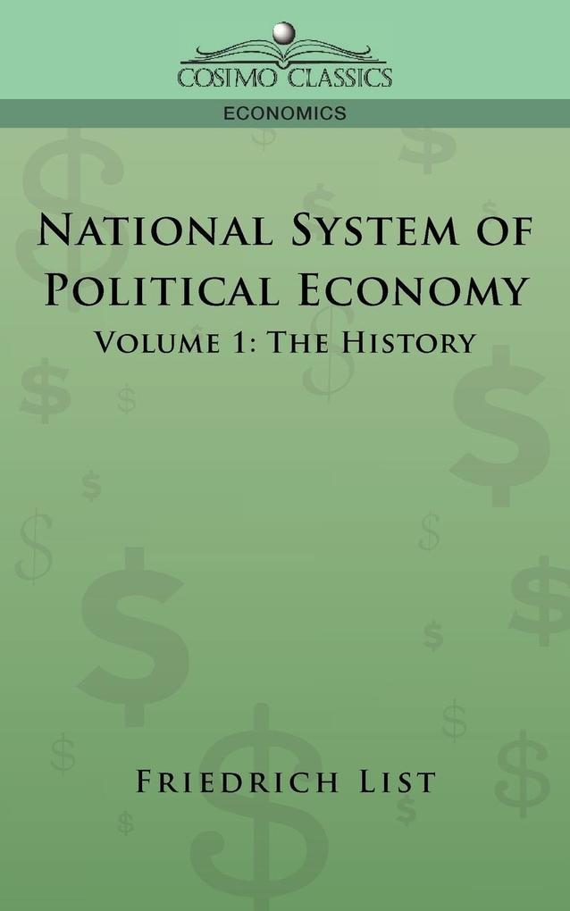 National System of Political Economy - Volume 1: The History als Taschenbuch
