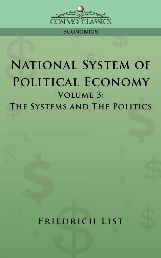 National System of Political Economy - Volume 3 als Taschenbuch