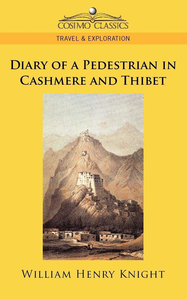 Diary of a Pedestrian in Cashmere and Thibet als Buch