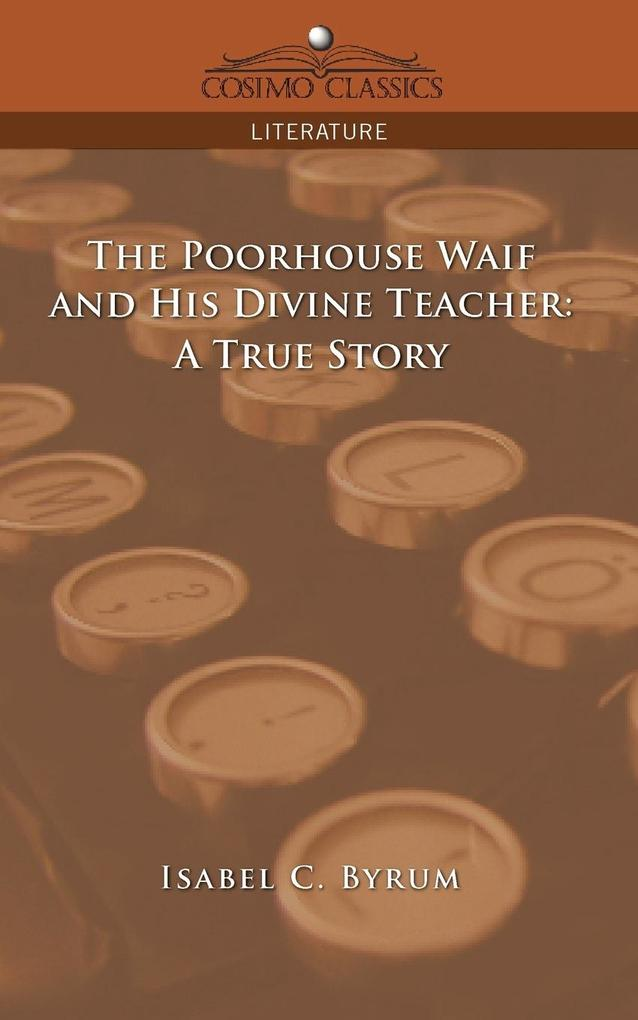 The Poorhouse Waif and His Divine Teacher als Taschenbuch