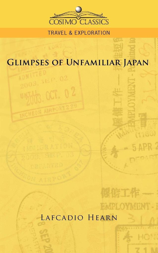 Glimpses of Unfamiliar Japan als Taschenbuch