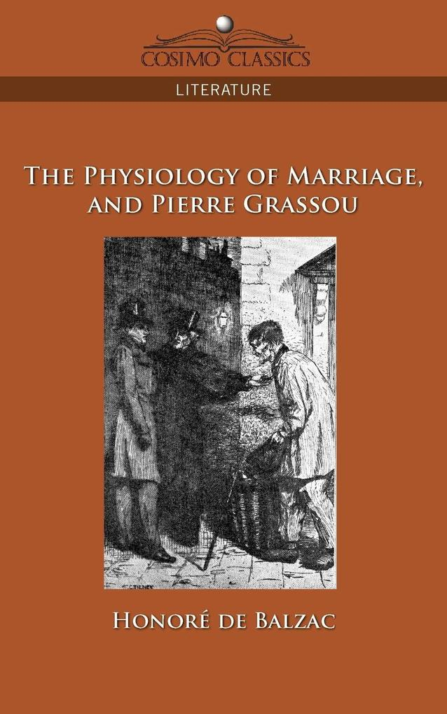 The Physiology of Marriage and Pierre Grassou als Taschenbuch