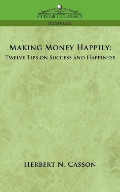 Making Money Happily: Twelve Tips on Success and Happiness als Taschenbuch
