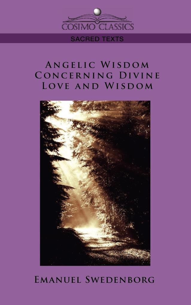 Angelic Wisdom Concerning Divine Love and Wisdom als Taschenbuch