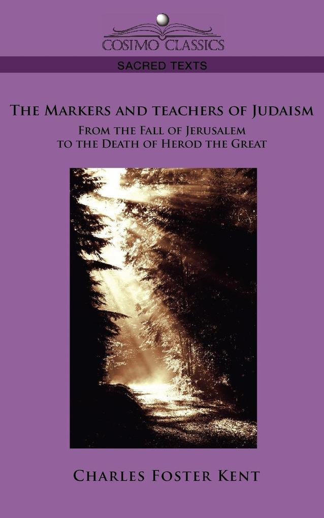 The Makers and Teachers of Judaism from the Fall of Jerusalem to the Death of Herod the Great als Taschenbuch