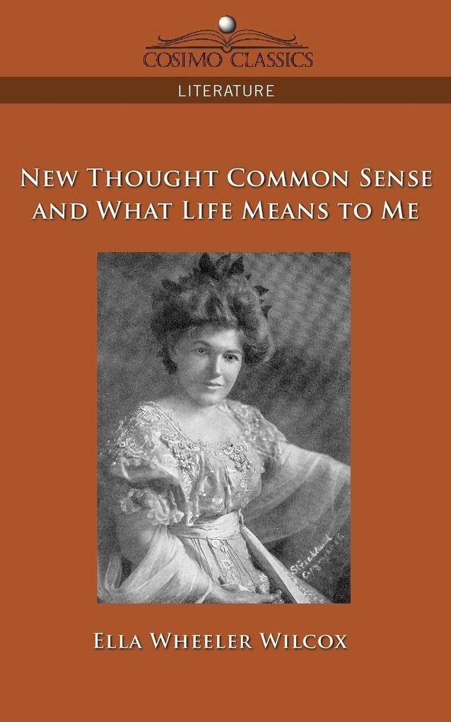 New Thought Common Sense and What Life Means to Me als Taschenbuch