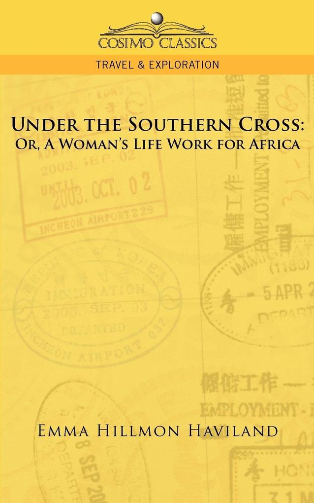 Under the Southern Cross: Or, a Woman's Life Work for Africa als Taschenbuch