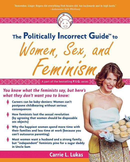 The Politically Incorrect Guide to Women, Sex and Feminism als Taschenbuch