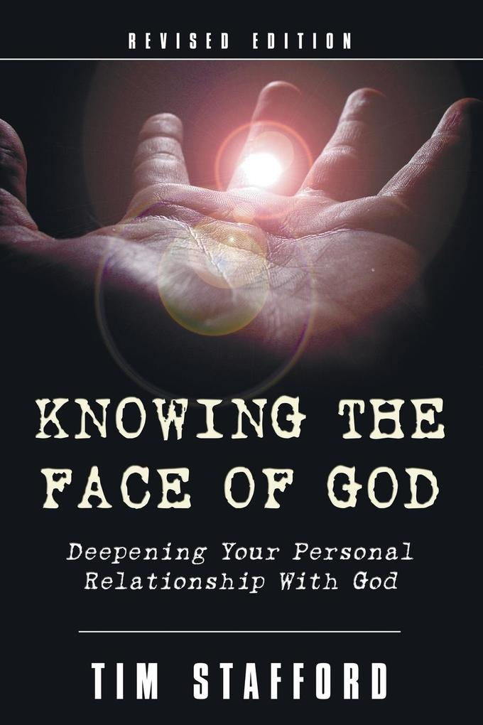 Knowing the Face of God: Deepening Your Personal Relationship with God als Taschenbuch