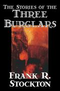 The Stories of the Three Burglars by Frank R. Stockton, Fiction, Fantasy als Taschenbuch