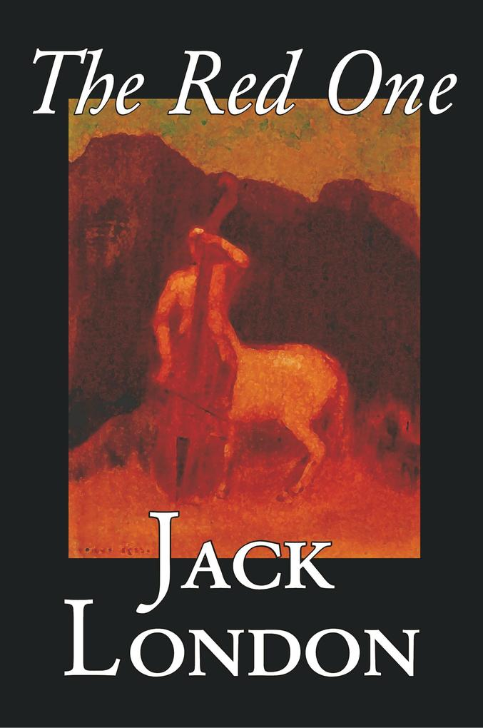 The Red One by Jack London, Fiction, Classics, ...