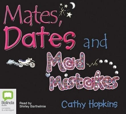 Mates, Dates and Mad Mistakes als Hörbuch
