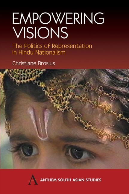 Empowering Visions: The Politics of Representation in Hindu Nationalism als Buch