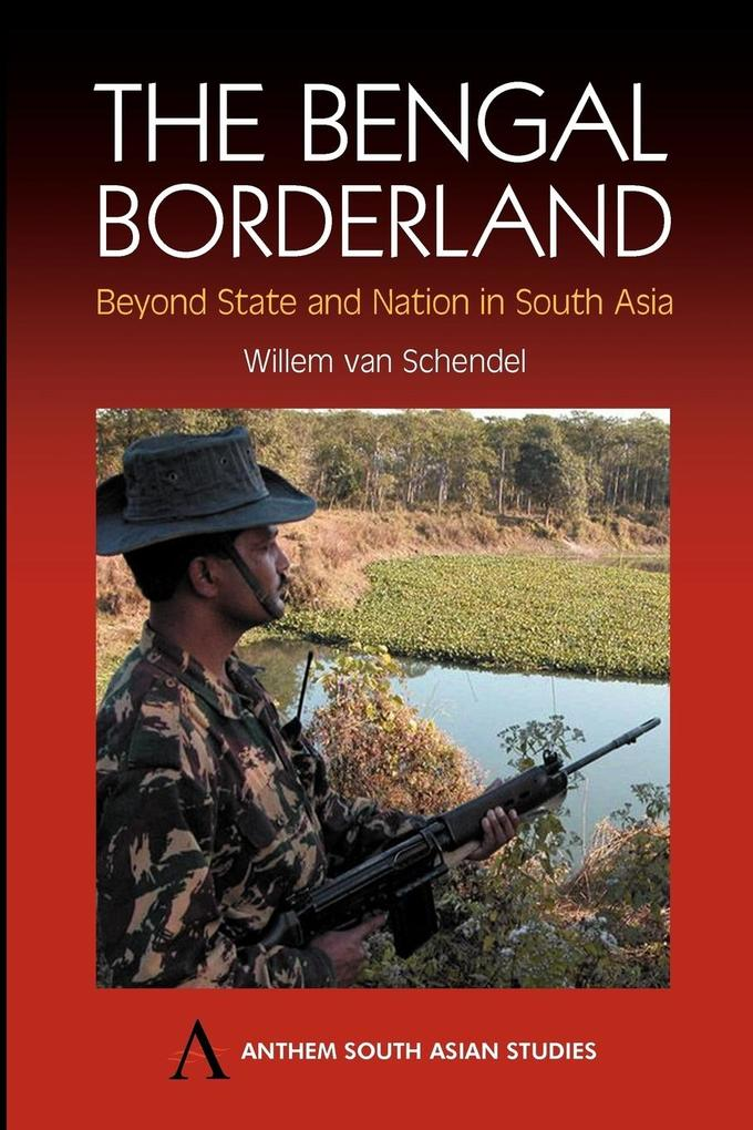 The Bengal Borderland: Beyond State and Nation in South Asia als Taschenbuch